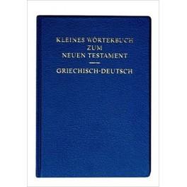 Kleines Wörterbuch zum Neuen Testament - Griechisch/Deutsch